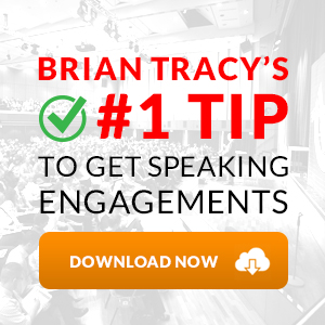 #1 Tip To Get Speaking Engagements - Go from a Novice to a Renowned Speaker Quickly! Download Now at BrianTracy.com.