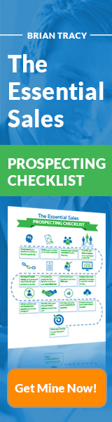 Essential Sales Prospecting Checklist - How to successfully sell by spending more time with better prospects! Download now at BrianTracy.com and receive a 13 step guide for beginners that teaches to prioritize which prospects will have maximum return.