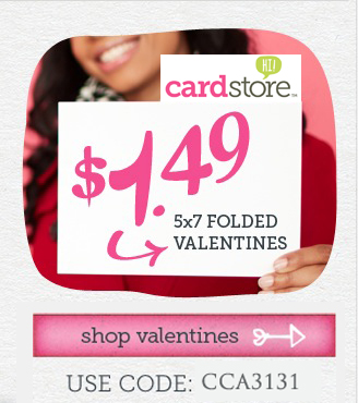 $1.49 Valentine's Day Cards + Free Shipping at Cardstore! Use Code: CCA3131, Valid thru 11:59pm PST 2/7/13. Shop Now!