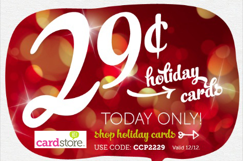 1 DAY ONLY! 12/12/12! 29¢ Holiday Cards + Free Shipping at Cardstore! Use code: CCP2229, Shop Now!