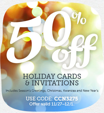 BLACK FRIDAY EVENT! 50% off all Holiday Cards & Invites at Cardstore! Use code: CCN3275, Valid 11/27 through 12/1/13. Shop Now!