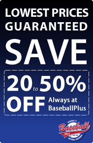 Lowest Prices Guaranteed at Baseballplusstore.com
