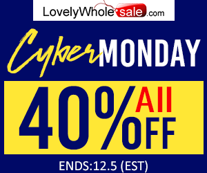 Cyber Monday Sale, All 40% OFF + Flash Sale at lovelywholesale.com. Only 3 days. Don't Miss!