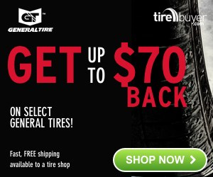 Up to $70 back on General Tires at TireBuyer.com