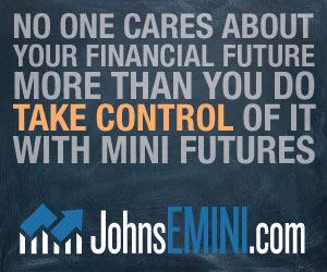 NO ONE CARES ABOUT YOUR FINANCIAL FUTURE MORE THAN YOU DO. TAKE CONTROL OF IT WITH MINI FUTURES.