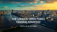The London Open Forex Trade Strategy with Darko Ali and Vic Noble