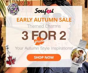 SOUFEEL EARLY AUTUMN SALE! Themed Charms 3 FOR 2 Plus Your Autumn Style Inspirations! Shop Soufeel.com - Sale ends 10/31/2018