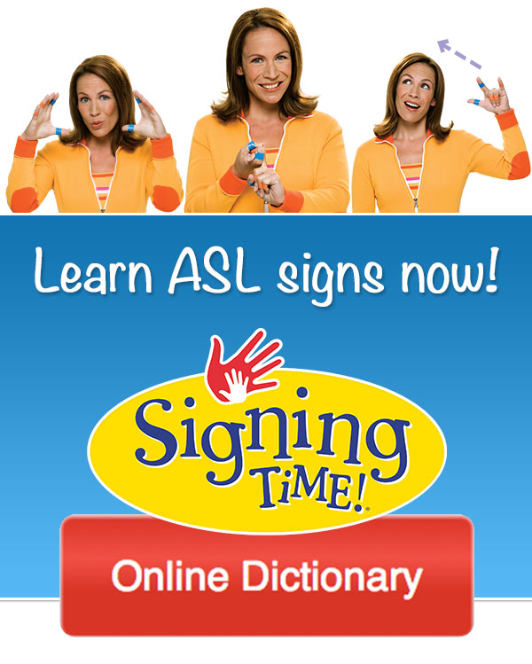 Signing Time Online Dictionary: Learn ASL Signs!