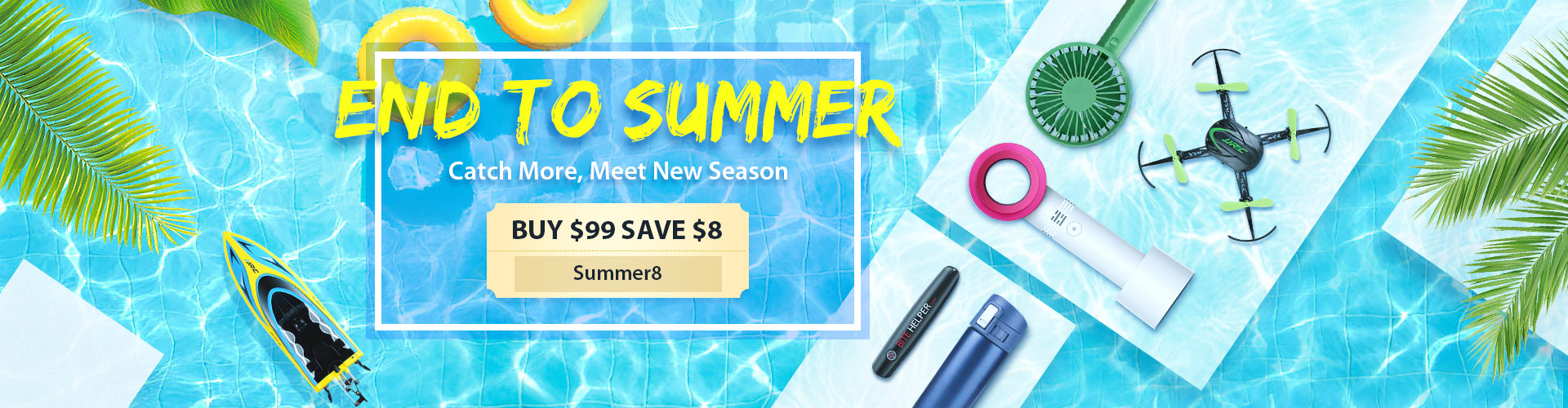End To Summer, Buy $99 ...