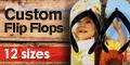 custom flips flops, photo flip flops, personalized flip flops, monogram flip flops