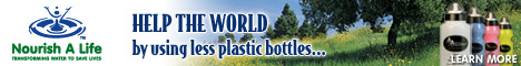 Help the world by using less plastic bottles... Nourish A Life@