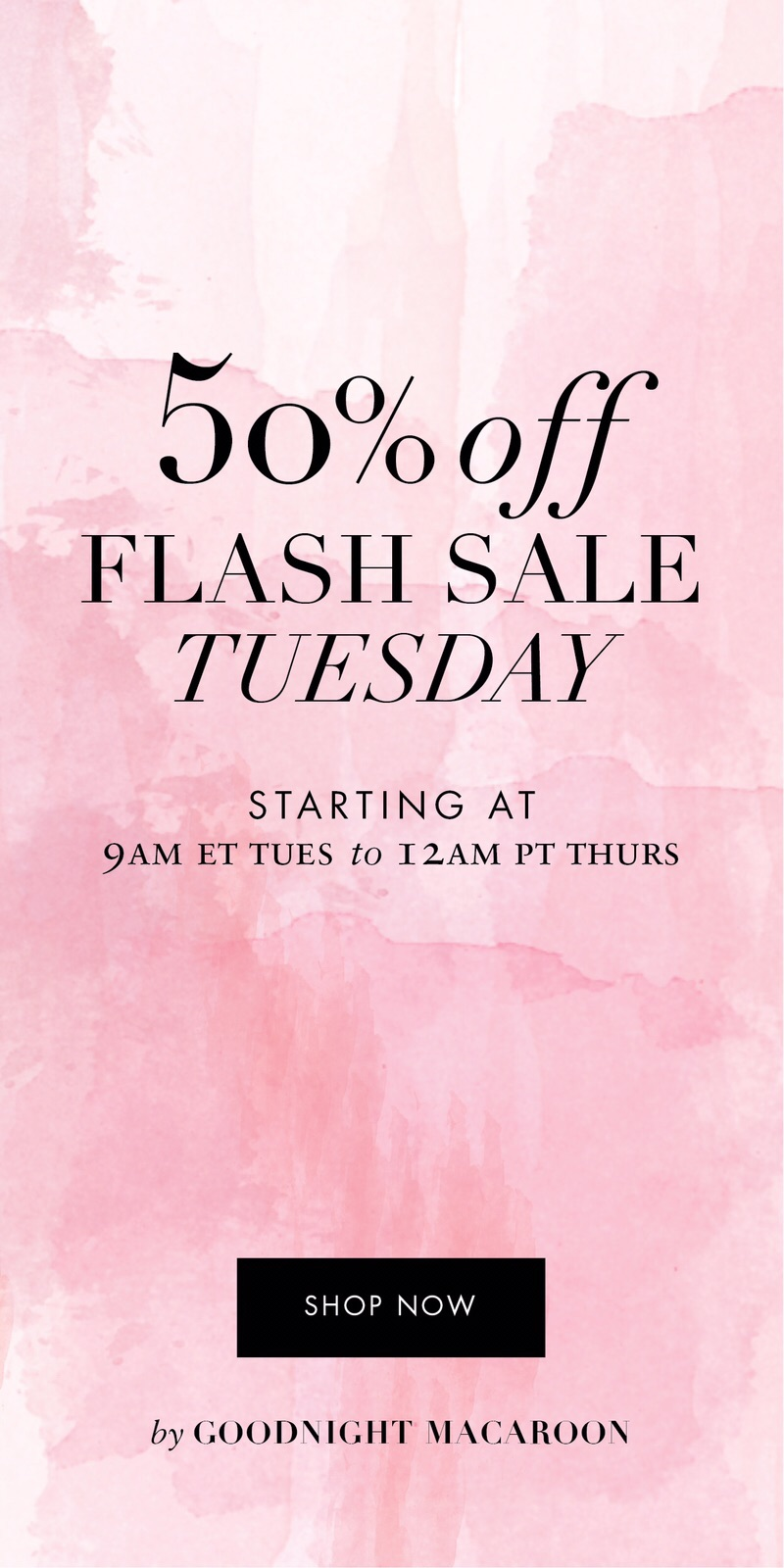 50% Flash Sale Tuesday by Goodnight Macaroon