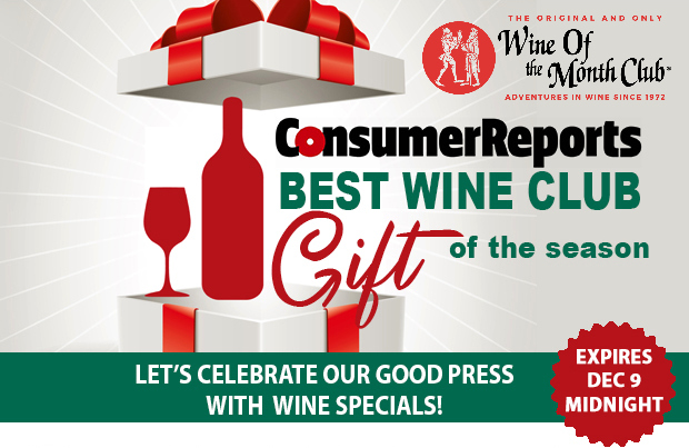 Wine of the Month Club Voted Best Wine Gift by Consumer Reports! For Every 1-Year, 2-bottle Club Gift - your gift recipient will receive an additional 4 bottles on their first shipment! No Code Required Offer Expires - 12/09