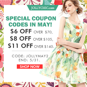 May Coupon Special 2 - Get $6 Off on purchase of $70,$8 Off on purchase of $105 or more,$11 Off on purchase of $140 or more with coupon code: jollymay2 at JollyChic.com. This coupon is valid through May 31th.