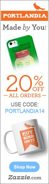 20% off all Portlandia merch on Zazzle!