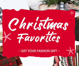 Christmas Favorites-GET YOUR FASHION GIFT, $5 OFF OVER $110 Sitewide