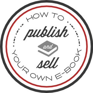 Publish and Sell Your Own Ebook