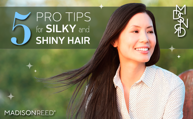 5 Pro Tips for Silky, Shiny Hair