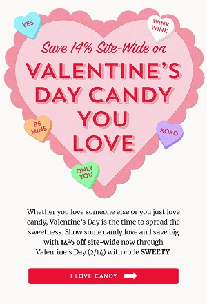 Valentine's Day Candy Sale At Old Time Candy! SAVE 14% Site Wide & Get Free Shipping On Orders $250 Or More Using Code: SWEETY At Checkout! Shop Now!