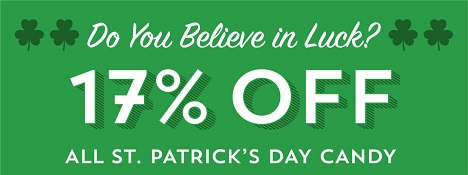 St. Patrick's Day Candy Sale! 17% Off All St. Patrick's Day Candy through 3/17 with code LUCKY17!