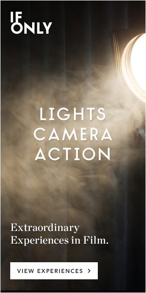 IfOnly Lights Camera Action Extraordinary Experiences in Film. View Experiences