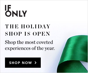 The Holiday Shop is Open, Shop the Most Coveted Experiences of the Year!  Shop Now!