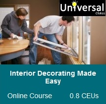 Interior Decorating Made Easy - Universal Class Online Course