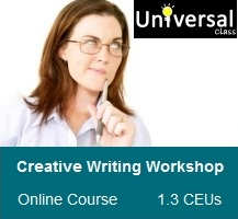 Creative Writing Workshop - Universal Class Online Course