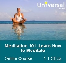 Meditation 101: Learn How to Meditate - Universal Class Online Course
