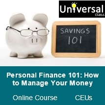 Personal Finance 101: How to Manage Your Money - Universal Class Online Course