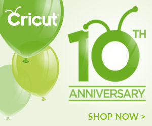Celebrate Cricuts 10th  **This post contains affiliate links and I will be compensated if you make a purchase after clicking through my links.Anniversary with Great Deals