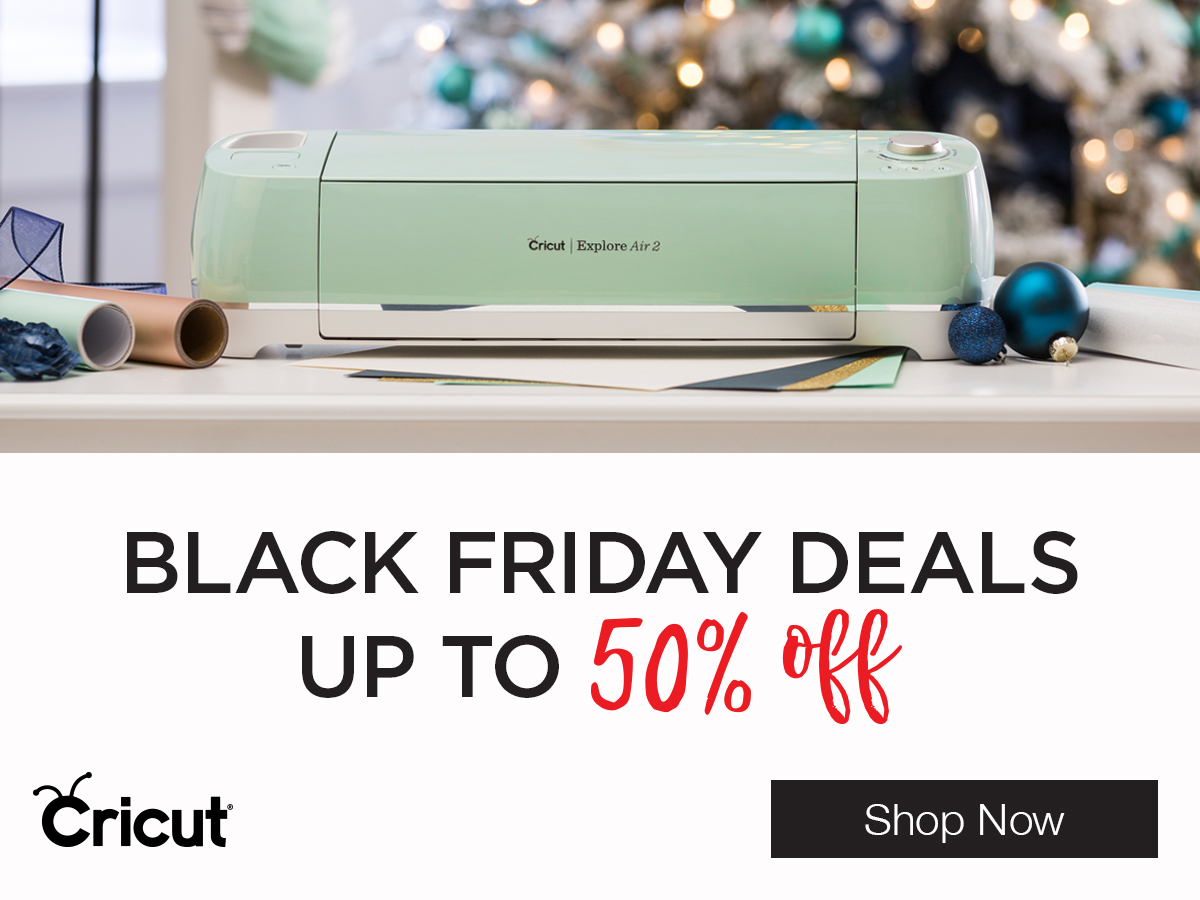 Shop Black Friday Deals from Cricut!