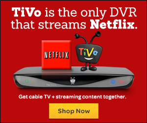 TiVo is the only DVR that streams Netflix