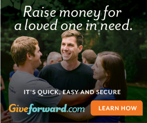 Raise Money for a Loved One. It's Quick, Easy, and Secure on GiveForward.com
