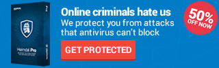 Online criminals hate us. We protect you from attacks that antivirus can't block. GET 50% OFF NOW!