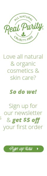 Sign up for the Real Purity newsletter and get $5 off your first order of organic & all natural skin care & cosmetics!