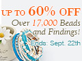 Up To 60% OFF Over 17000 Beads and Findings!