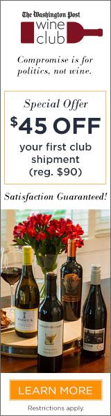 $45 off First Club Shipment. Washington Post Wine Club