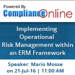 Implementing Operational Risk Management within an ERM Framework by Compliance Online