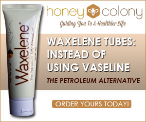 Waxalene Tubes and Honey Colony