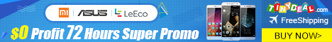 Xiaomi Asus LeEco $0 Profit 72 Hours Super Promo