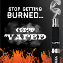 Stop Getting Burned, Get Vaped
