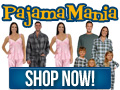 Low Prices - Reduced Even More At PajamaMania.com