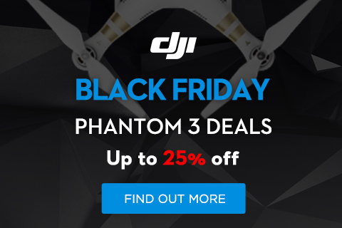 DJI Black Friday - Phantom 3 Deals Up to 25% off