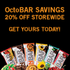OctoBAR Savings! Save 20% storewide