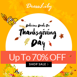 Thanksgiving Day is coming, it is the most suitable time to buy gifts for your parents, friends and yourself. You can enjoy free shipping and up to 70% off at Dresslily. Don't miss it! (Ends: 11/25/2016)