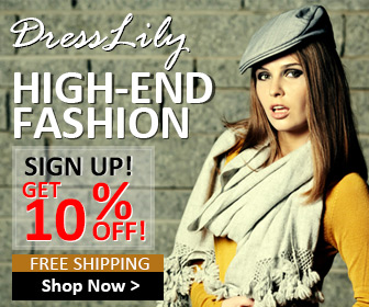 High-End Fashion at Dresslily! Registering and Get 10% OFF + Free Shipping for Your First Order!