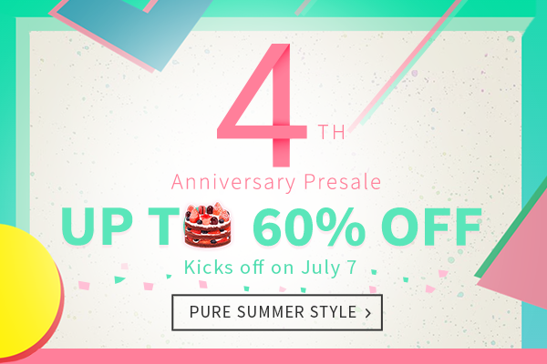 Dresslily's 4th anniversary is coming! We got a presale for you! You can enjoy free shipping and up to 60% off for all charming styles in advance. Don't miss it!