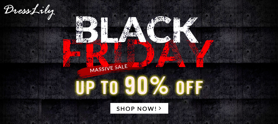 It is really a big Black Friday sale at Dresslily. You can enjoy free shipping and up to 90% off for 100+ fashion styles. Just come and buy! (Ends: 11/30/2016)