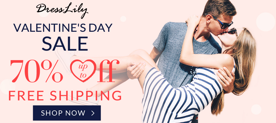 Valentine will come soon it is the most suitable time to buy gifts to give big surprise to your lover You can enjoy free shipping and up to 60 off with kinds of fashion styles at Dresslily Dont miss it Ends 2142017